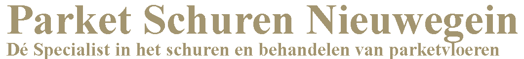 Parket Schuren Nieuwegein ®
